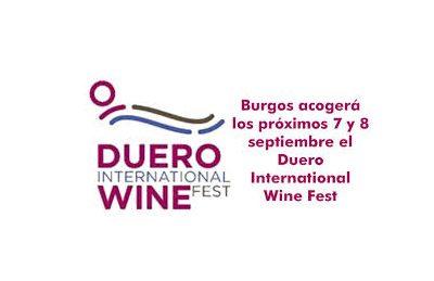 DUERO INTERNATIONAL WINE FEST, BURGOS  7 y 8 DE SEPTIEMBRE